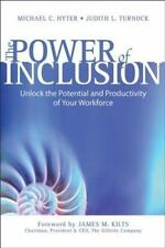 The Power of Inclusion: Unlock the Potential and Productivity of Your Workforce