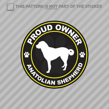 Proud Owner Anatolian Shepherd Sticker Self Adhesive Vinyl dog canine pet