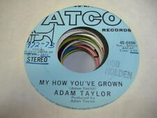 Pop Promo 45 ADAM TAYLOR My How You've Grown on SAME