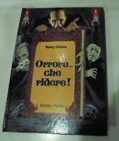 ORRORE... CHE RIDERE! Oakes Terry. 1989-editrice Piccoli