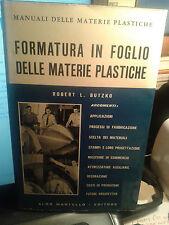 FORMATURA IN FOGLIO DELLE MATERIE PLASTICHE ROBERT L. BUTZKO A.Martello ed.