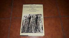 PAUSANIA GUIDA DELLA GRECIA L'ATTICA FONDAZIONE VALLA 1982 TESTO GRECO MUSTI