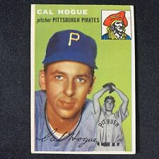 1954 Topps #134 - Cal Hogue Pirates Set Break VGEX+