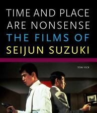Time and Place Are Nonsense: The Films of Seijun Suzuki (Freer Gallery of Art Oc