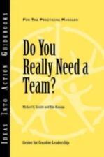 J-B CCL (Center for Creative Leadership) Ser.: Do You Really Need a Team? 95...