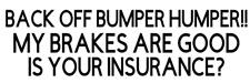 back off bumper humper my brakes are good truck sticker vinyl funny car decal