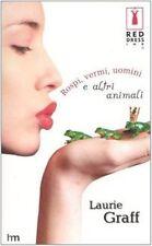 Rospi, vermi, uomini e altri animali. di Graff Laurie - Mondadori