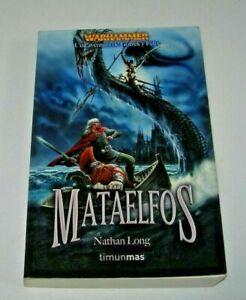 Warhammer: Mataelfos - Nathan Long - Timun mas 1ª edición 2008