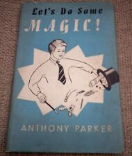 Let's Do Some Magic! - Anthony Parker - 1956 First Edition Hardback