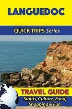 Languedoc Travel Guide (Quick Trips Series) : Sights, Culture, Food, Shopping...
