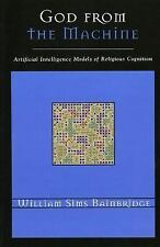 Cognitive Science of Religion Ser.: God from the Machine : Artifical...