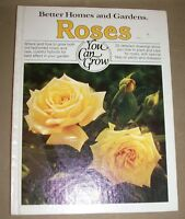 Better Homes and Gardens Roses You Can Grow by Better Homes and Gardens (1978 HC