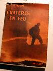 VOLCANS/CRATERES EN FEU/H.TAZIEFF/ED ARTHAUD/1951/EO/ENVOI DE L'AUTEUR