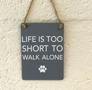 Grey Mini Metal Plaque Life is too short to walk alone paw print dog lover gift