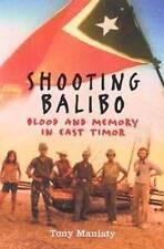 Shooting Balibo: Blood and Memory in East Timor. Paperback 2009, 9780670073580