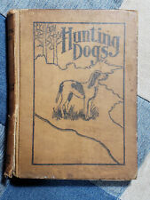 New listing 1909 Hunting Dogs Book Pub. By A.R. Harding Fur Trade