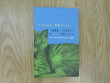 Tiere Frauen Seelenbilder * Die neue Tierpsychologie * Hanna Rheinz 2000