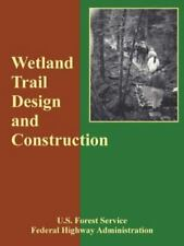Wetland Trail Design and Construction (Paperback or Softback)