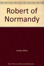 Robert of Normandy,Mary Lomer