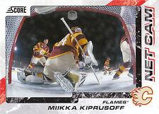 11/12 SCORE NET CAM #6 MIIKKA KIPRUSOFF FLAMES *3087