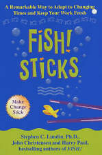 Fish! Sticks: A Remarkable Way to Adapt to Changing Times and Keep Your Work Fresh by Harry Paul, John Christensen, Stephen C. Lundin (Paperback, 2003)