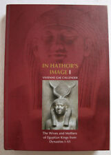 In Hathor's Image I: Wives & Mothers of Egyptian Kings. V.G. Callender (2011) HC