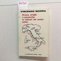 BRUSCA, STRIGLIA E PERNACCHIE NARRATIVA ITALIANA VINCENZO MORRA