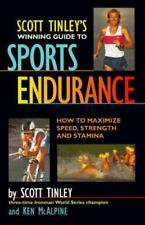 Scott Tinley's Winning Guide to Sports Endurance : How to Maximize Speed, Streng