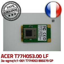 Carte Antenne WiFi T77H053.00 LF 3a-egmq1c1-001 ATHEROS AR5B91 Acer Wireless