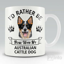 I'D RATHER BE HOME WITH MY AUSTRALIAN CATTLE DOG Funny mug, novelty coffee cup