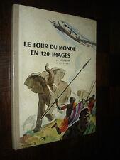 LE TOUR DU MONDE EN 120 IMAGES - Chocolat Menier 1956 - Complet en images - b