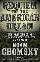Requiem for the American Dream : The Principles .. by Noam Chomsky (1609807367)