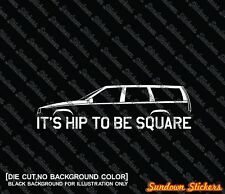 2X It's Hip to be square funny car silhouette stickers -for Volvo 850 wagon T5