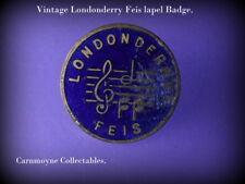 Vintage Londonderry Feis Lapel Badge.AH4077.