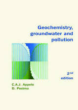NEW Geochemistry, Groundwater and Pollution, Second Edition by C.A.J. Appelo