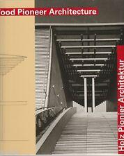 Wood Pioneer Architecture - Holz Pionier Architektur