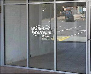 WALK INS WELCOME Sign Vinyl Decal Sticker  Window Door Glass 22x13