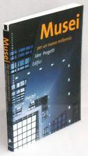 MUSEI PER UN NUOVO MILLENIO - 1°ed.2001 - ALDO ROSSI, LIBESKIND, BOTTA, HADID