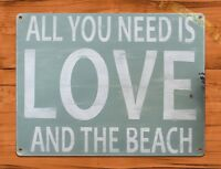 """TIN SIGN """"All You Need Is Love And The Beach"""" Vintage Garage Vaccation"""