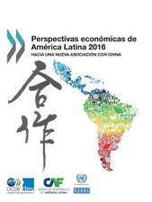 Perspectivas Economicas de America Latina 2016 : Hacia una Nueva Asociacion...