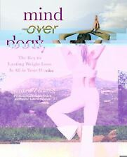 Mind Over Body: The Key to Lasting Weight Loss Is All in Your Head-ExLibrary
