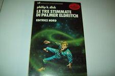 PHILIP K.DICK-LE TRE STIMMATE DI PALMER ELDRITCH-NARRATIVA ANTICIPAZIONE-NORD'84