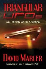 Triangular UFOs : An Estimate of the Situation by David Marler (2013, Paperback)