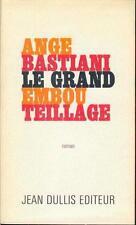 Ange BASTIANI . LE GRAND EMBOUTEILLAGE .