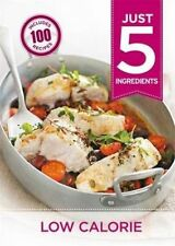Low Calorie: Make Life Simple with Over 100 Recipes-9780600629184-G013