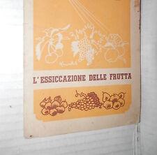 L ESSICAZIONE DELLE FRUTTA Giulio Scafati La Vittoria 1942 manuale libro di
