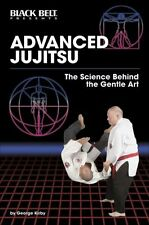 Advanced Jujitsu The Science Behind The Gentle Art Book By George Kirby English