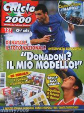 CALCIO2000=N°127 2008=TOTO DI NATALE=IL NAPOLI=ROMA-LIVERPOOL 1984=HONDURAS=BLAN
