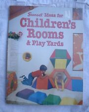 Children's Rooms & Play Yards,Sunset Books,paperback,1980 -ideas,plans,designs