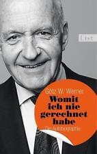 Womit ich nie gerechnet habe: Die Autobiographie von Werner, Götz W.